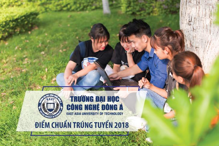Trường Đại học Công nghệ Đông Á công bố điểm chuẩn trúng tuyển năm 2018 và xác nhận nhập học